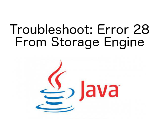 Troubleshoot : Error 28 from Storage Engine