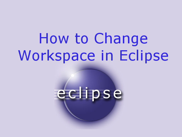 How to change workspace in Eclipse IDE
