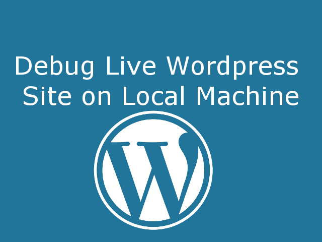Debug Live WordPress Site on Local Server