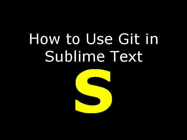 How to use Git in Sublime Text