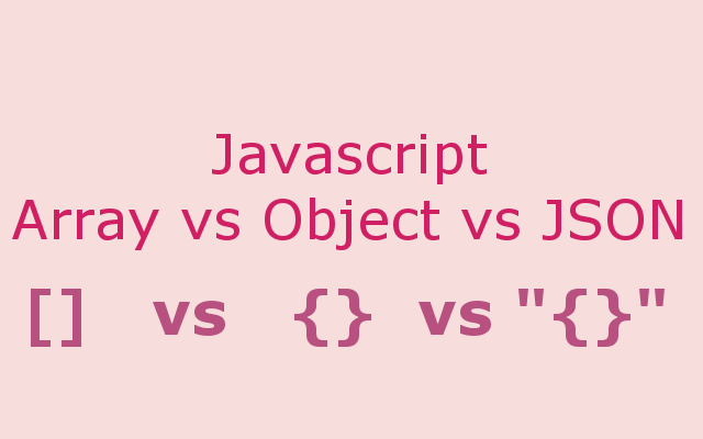Array vs Object vs JSON in Javascript