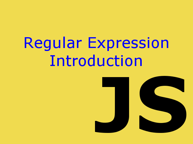 Regular Expression Introduction in Javascript