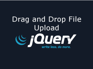 Drag and Drop File Upload using jQuery in HTML